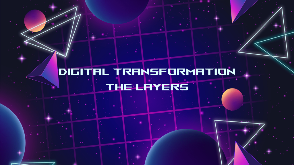 digital transformation layers